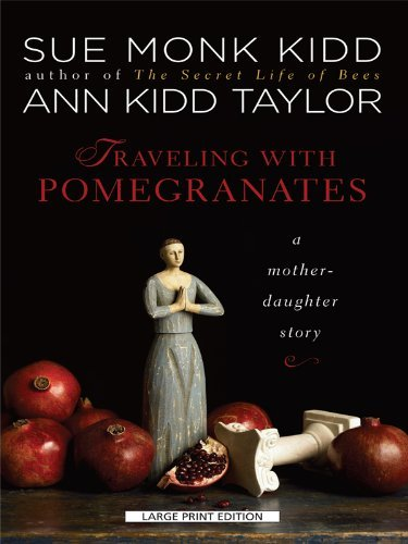 traveling-with-pomegranates-thorndike-paperback-bestsellers-by-sue-monk-and-ann-kidd-taylor-kidd-201