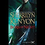 Born of Night: A League Novel (       UNABRIDGED) by Sherrilyn Kenyon Narrated by Kelly Fish