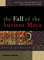 The Fall of the Ancient Maya