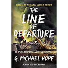 The Line of Departure: A Postapocalyptic Novel (       UNABRIDGED) by G. Michael Hopf Narrated by Keith Szarabajka