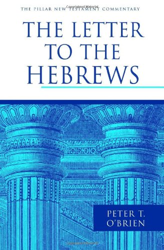Peter T. O'Brien: The Letter to the Hebrews (Pillar Commentary on the New Testament)
