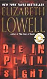 Die In Plain Sight (0060504110) by Elizabeth Lowell