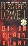 Die In Plain Sight (0060504110) by Elizabeth Lowell