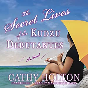 The Secret Lives of the Kudzu Debutantes Audiobook