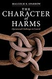 img - for By Malcolm K. Sparrow The Character of Harms: Operational Challenges in Control (First Edition) book / textbook / text book