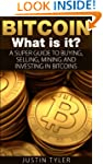 Bitcoin: A Super Guide to Buying, Sel...