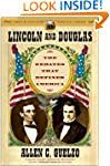 Lincoln and Douglas: The Debates that...