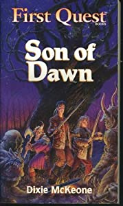 Son of Dawn (1st Quest) (Pt. 3) by Dixie Lee McKeone