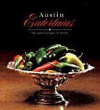 img - for Austin Entertains by Austin, The Junior League of (January 1, 2001) Hardcover book / textbook / text book
