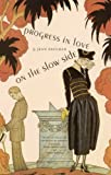Progress in Love on the Slow Side (French Modernist Library) (0803237057) by Paulhan, Jean