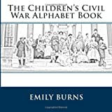 img - for The Children's Civil War Alphabet Book: Voices From History book / textbook / text book