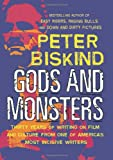 Gods and Monsters: Thirty Years of Writing on Film and Culture from One of America's Most Incisive Writers (Nation Books) (1560255455) by Peter Biskind