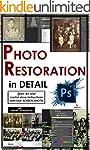 Photoshop: Photo Restoration in Detai...