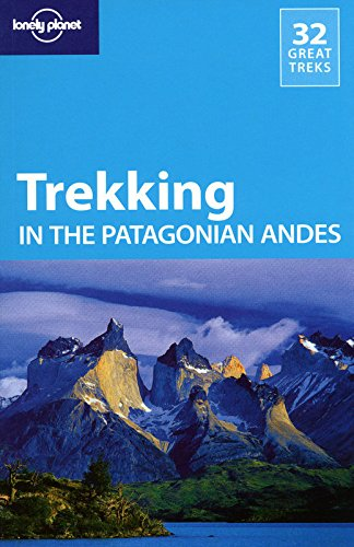 Lonely Planet Trekking In The Patagonian Andes (Travel Guide) front-897141