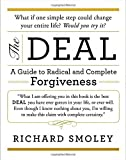 img - for The Deal: A Guide to Radical and Complete Forgiveness book / textbook / text book