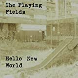 Hello New World The Playing Fields