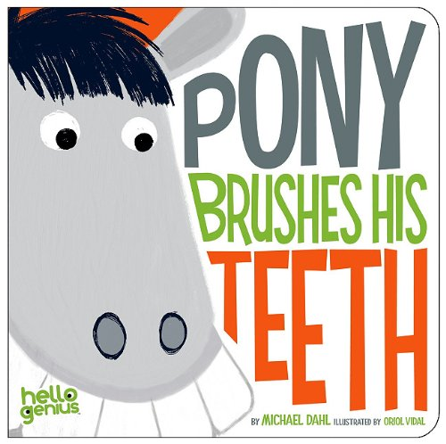 Pony Brushes His Teeth (Hello Genius)