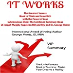 It Works: The Greatest Success Book to Think and Grow Rich with the Power of Your Subconscious Mind | George Mentz