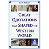 Great Quotations that Shaped the Western Worldby Carl H. Middleton