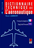 img - for Dictionnaire technique de l'aeronautique (francais-anglais/anglais-francais) (French Edition) book / textbook / text book