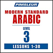 Pimsleur Arabic (Modern Standard) Level 3: Learn to Speak and Understand Modern Standard Arabic with Pimsleur Language Programs  by  Pimsleur Narrated by  Pimsleur