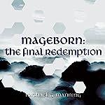 Mageborn: The Final Redemption: Mageborn Series, Book 5 | Michael G. Manning