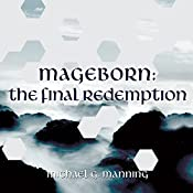 Mageborn: The Final Redemption: Mageborn Series, Book 5 | Michael G. Manning