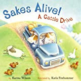 Sakes Alive! A Cattle Drive (0316988413) by Wilson, Karma