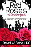 img - for Red Roses 'n Pinstripes: Despair to Meaning book / textbook / text book