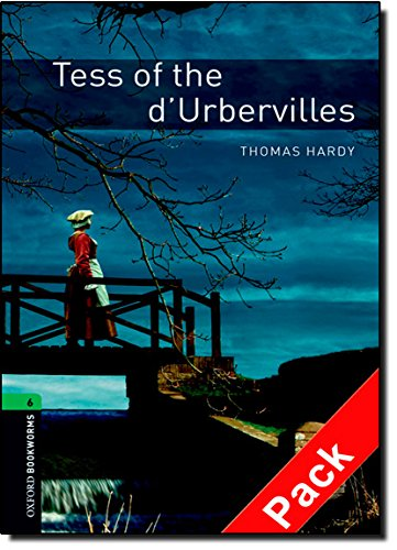Oxford Bookworms Library: Oxford Bookworms. Stage 6: Tess of The d'Urbervilles CD Pack Edition 08: 2500 Headwords