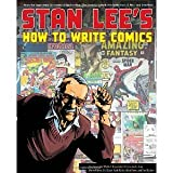 img - for Stan Lee's How to Write Comics: From the Legendary Co-Creator of Spider-Man, the Incredible Hulk, Fantastic Four, X-Men, and Iron Man [Paperback] [2011] Stan Lee, Steve Ditko, Gil Kane, Jack Kirby, Alex Ross book / textbook / text book