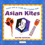 Asian Kites: Asian Arts & Crafts for...