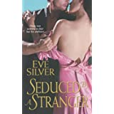 Seduced by A Stranger (Zebra Historical Romance) ~ Eve Silver