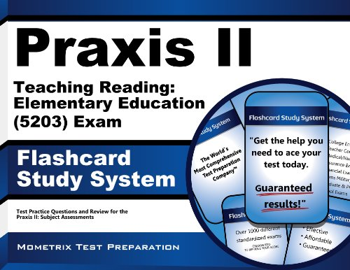 Praxis II Teaching Reading: Elementary Education (5203) Exam Flashcard Study System: Praxis II Test Practice Questions &