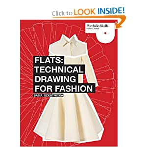 Flats: Technical Drawing for Fashion (Portfolio Skills: Fashion & Textiles): Basia Szkutnicka: 9781856696180: Amazon.com: Books