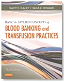 Basic &amp; Applied Concepts of Blood Banking and Transfusion Practices, 3e