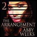 The Arrangement 2: The Arrangement, Book 2 | Abby Weeks