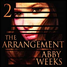 The Arrangement 2: The Arrangement, Book 2 (       UNABRIDGED) by Abby Weeks Narrated by Bailey Varness
