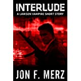 Interlude: A Lawson Vampire Short Story (The Lawson Vampire Series)by Jon F. Merz