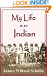 My Life as an Indian: The Story of a...