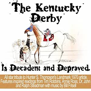 Hunter S. Thompson's The Kentucky Derby Is Decadent And Depraved [Explicit]