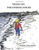 img - for Thank You For Looking For Me book / textbook / text book