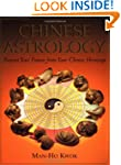 Chinese Astrology: Forecast Your Futu...