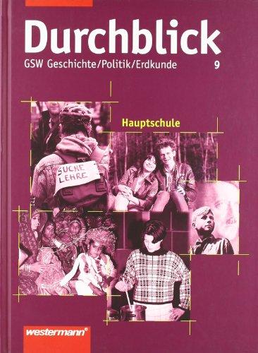 Durchblick. GSW Geschichte /Politik /Erdkunde für Hauptschulen in Niedersachsen: Durchblick, GSW Hauptschule Niedersachsen, 9. Schuljahr: Geschichtlich-soziale Weltkunde