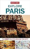 Insight Guides: Explore Paris: The best routes around the city