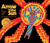 Arrow To The Sun (Turtleback School & Library Binding Edition) (Picture Puffin Books)