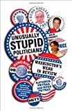 Unusually Stupid Politicians: Washington's Weak in Review (0812977513) by Petras, Kathryn