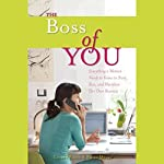 The Boss of You: Everything a Woman Needs to Know to Start, Run and Maintain Her Own Business | Emira Mears,Lauren Bacon
