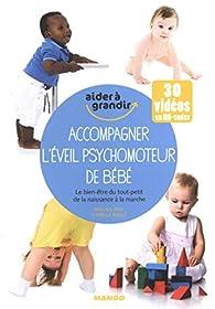Accompagner L Eveil Psychomoteur De Bebe Le Bien Etre Du