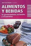 img - for Alimentos y bebidas. Su gerenciamiento en hoteles y restaurantes (Tematica Empresarial) (Spanish Edition) book / textbook / text book